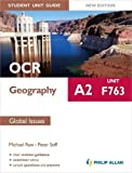 OCR A2 Geography Student Unit Guide New Edition: Unit F763 Global Issues