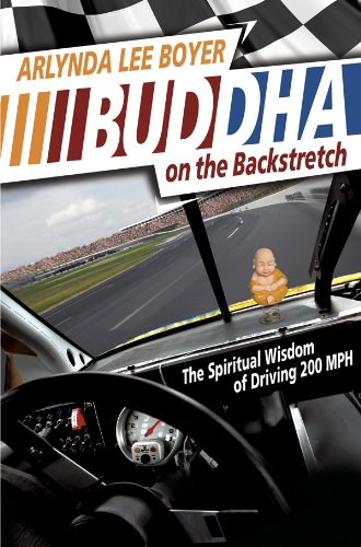 Buddha on the Backstretch: The Spiritual Wisdom of Driving 200 MPH (Sports and Religion) por Arlynda Lee Boyer