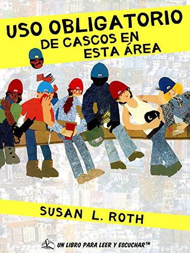 Uso Obligatorio de Cascos en Esta Área eBook: Susan L. Roth ...