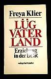 Lüg Vaterland - Erziehung in der DDR