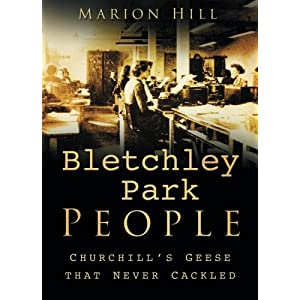 Bletchley Park People: Churchill's 'Geese That Never Cackled'