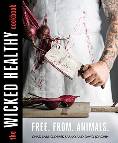 The Wicked Healthy Cookbook (English Edition) por Chad Sarno