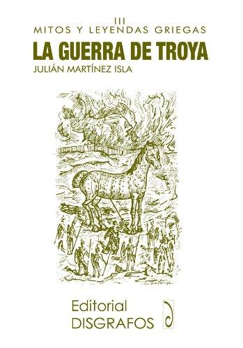 La Guerra de Troya por Julián Martínez Isla