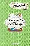 Jules Welt - Frühlingsglück und Gartenzauber: Ein Kreativ-Roman