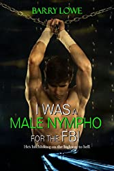 I Was a Male Nympho for the FBI
