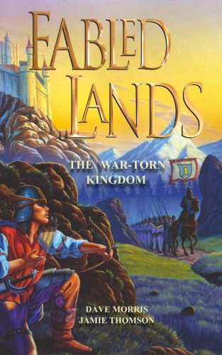 Fabled Lands, No. 1: The War-Torn Kingdom par Dave Morris