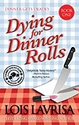 Dying for Dinner Rolls (Cozy Mystery) Book #1 (Chubby Chicks Club Cozy Mystery Series) (English Edition)