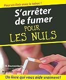 Arrêter de fumer Pour les Nuls(Ancien prix éditeur : 21,90 Euros)