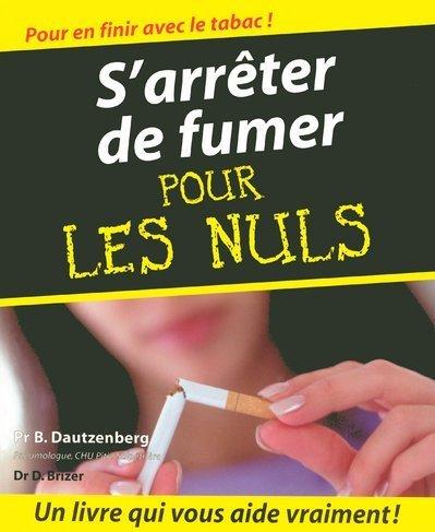 Arrêter de fumer Pour les Nuls(Ancien prix éditeur : 21,90 Euros) par Docteur Brizer