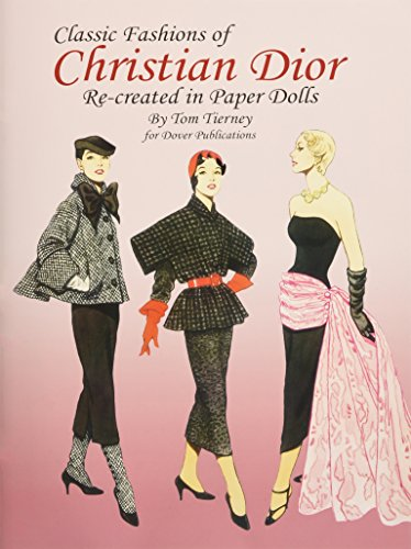 Classic Fashions of Christian Dior: Re-Created in Paper Dolls (Dover Paper Dolls)