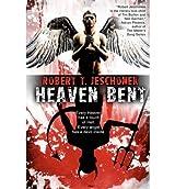 By Jeschonek, Robert T [ [ Heaven Bent, a Novel ] ] Nov-2012[ Paperback ]