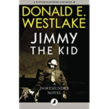 Jimmy the Kid: The Dortmunder Novels: Volume 3