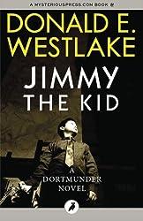 Jimmy the Kid: The Dortmunder Novels: Volume 3