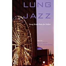 Lung Jazz - Young British Poets for Oxfam