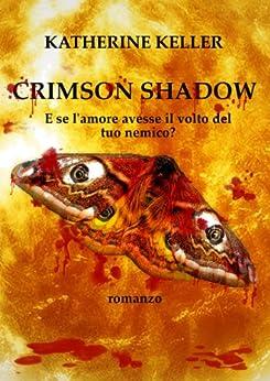 Crimson Shadow di [Keller, Katherine, Ryan, Angela C., Mar, Patrisha]