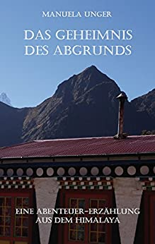 Das Geheimnis des Abgrunds: Eine Abenteuer-Erzählung aus dem Himalaya