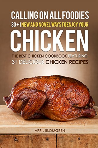 calling-on-all-foodies-30-1-new-and-novel-ways-to-enjoy-your-chicken-the-best-chicken-cookbook-featu