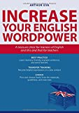 Increase Your English Wordpower: A treasure chest for learners of English and this and that for teachers (NA)