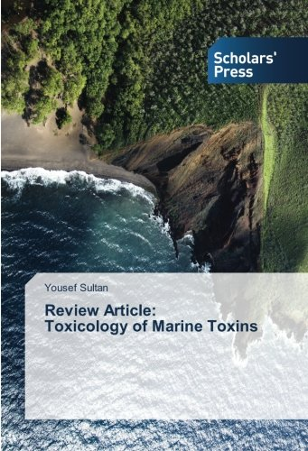 Review Article: Toxicology of Marine Toxins por Yousef Sultan