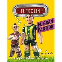 Futbolín. El gran partido: Libro para colorear con stickers (Futbolin Especiales)