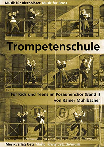 Trompetenschule für Kids und Teens im Posaunenchor. Trompete in C/Kuhlosystem (Band I) (Musik für Blechbläser)