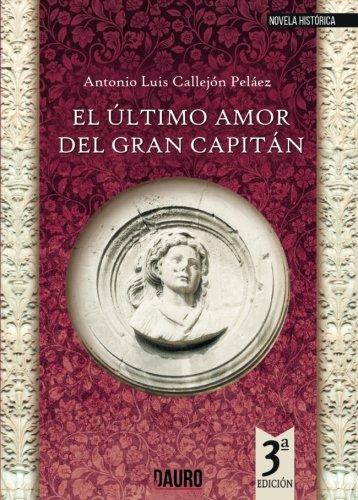 Ultimo amor del gran capitán por Antonio Luis Callejon Pelaez