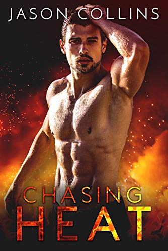 b76e530ed Chasing Heat eBook: Jason Collins: Amazon.co.uk: Kindle Store