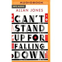 Can't Stand Up for Falling Down: Rock 'n' Roll War Stories