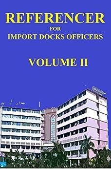 Referencer for Import Docks Officers (Volume Two Book 2) by [M P, Vasudevan]