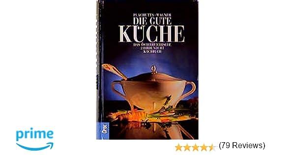 die gute küche: das österreichische standardkochbuch: amazon.de ... - Plachutta Die Gute Küche