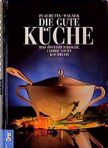 Die gute Küche: Das österreichische Standardkochbuch