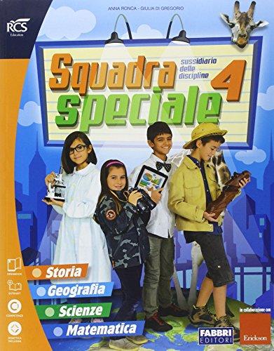 Squadra speciale. Sussidiario delle discipline. Vol. unico. Per la 4 classe elementare. Con espansione online
