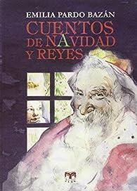 Cuentos De Navidad Y Reyes par Emilia Pardo Bazán