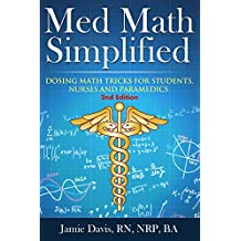 Med Math Simplified - Second Edition: Dosing Math Tips & Tricks for Students, Nurses, and Paramedics (English Edition)