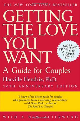 Getting the Love You Want: A Guide for Couples por Harville Hendrix