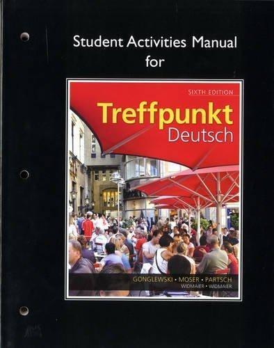 Student Activities Manual for Treffpunkt Deutsch: Grundstufe 6th edition by Gonglewski, Margaret T., Moser, Beverly T., Partsch, Corneli (2012) Paperback