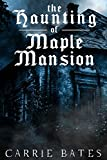 The Haunting of Maple Mansion