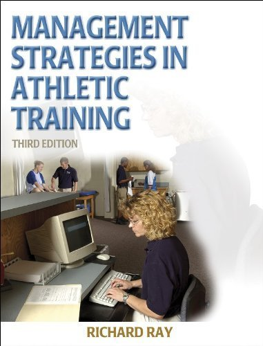 Management Strategies in Athletic Training - 3E (Athletic Training Education Series) by Richard Ray (2004-12-06)