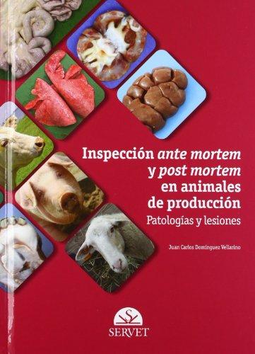 Inspección ante mortem y post mortem en animales de producción: Patologías y lesiones - Libros de veterinaria - Editorial Servet por Juan Carlos Domínguez Vellarino