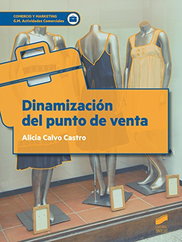 Dinamización del punto de venta (Comercio y Marketing) por Alicia Calvo Castro