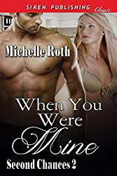 When You Were Mine [Second Chances 2] (Siren Publishing Classic)