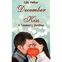 December Kiss: A Small Town Minnesota Wheelchair Romance (The Snowberry Series Book 2)