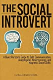 The Social Introvert: A Quiet Person's Guide to Bold Communication, Unapologetic Assertiveness, and Magnetic Social Skills (Master Your Social Skills, Band 2)