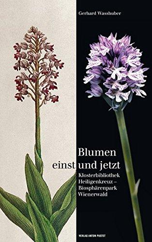 Blumen einst und jetzt: Klosterbibliothek Heiligenkreuz - Biosphärenpark Wienerwald