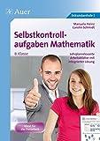 Selbstkontrollaufgaben Mathematik Klasse 8: Lehrplanrelevante Arbeitsblätter mit integrierter Lösung