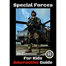 Special Forces For Kids: Interactive Guide (The Navy SEALs Special Forces Leadership and Self-Esteem Books for Kids Book 6) (English Edition)