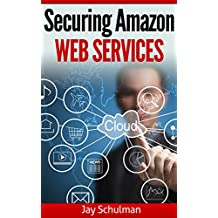 Securing Amazon Web Services (English Edition)