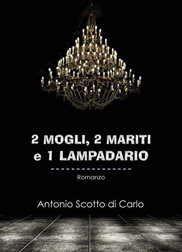 2 Mogli, 2 Mariti e 1 Lampadario - Amazon Libri