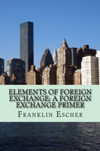 Elements of Foreign  Exchange: A Foreign Exchange Primer