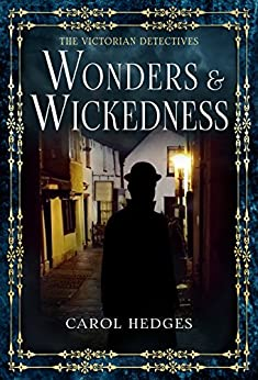 Wonders & Wickedness (The Victorian Detectives  Book 5) by [Hedges, Carol]